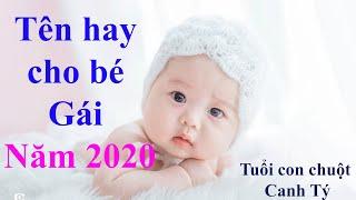 Đặt tên con gái sinh năm 2020 Canh Tý XINH ĐẸP GIÀU SANG PHÚ QUÝ