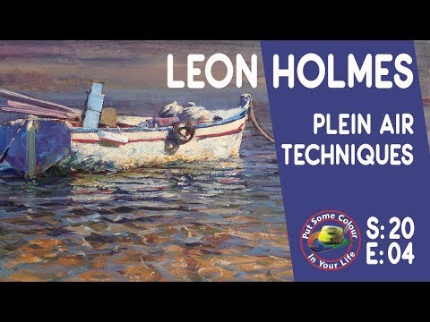 Plein Air Painting In Oils With Leon Holmes | Colour In Your Life