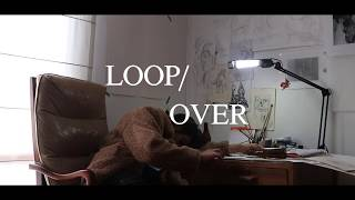 LOOP OVER (cortometraje)