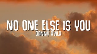 Danny Avila - No One Else Is You (Lyrics)