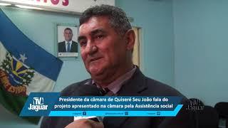 Seu João fala do projeto apresentado na câmara pela Assistência social