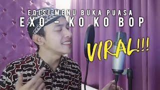 Download Video EXO - Ko Ko Bop | Edisi Menu Buka Puasa | VIRAL !!!!! Di instagram . MP3 3GP MP4