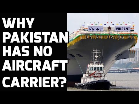 WHY PAKISTAN HAS NO AIRCRAFT CARRIER?
