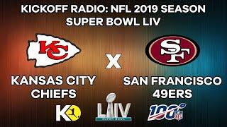 Kickoff Radio: Kansas City Chiefs vs. San Francisco 49ers - NFL 2019 Season, Super Bowl LIV