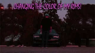 CHANGING THE COLOR OF MY RIMS!