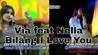 Via vallen feat Nella Karisma - Bilang I Love You