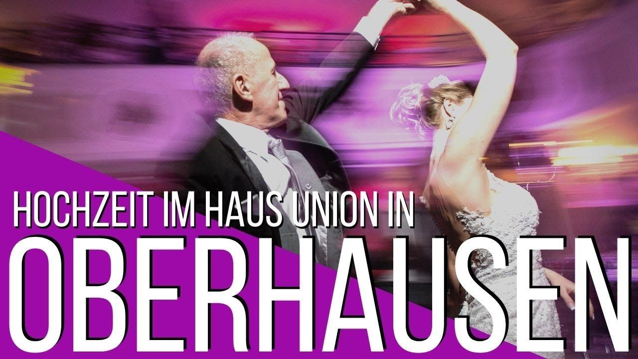 Haus Union Oberhausen Hochzeit Hochzeitslocation Oberhausen Hochzeit Dj Oberhausen Youtube