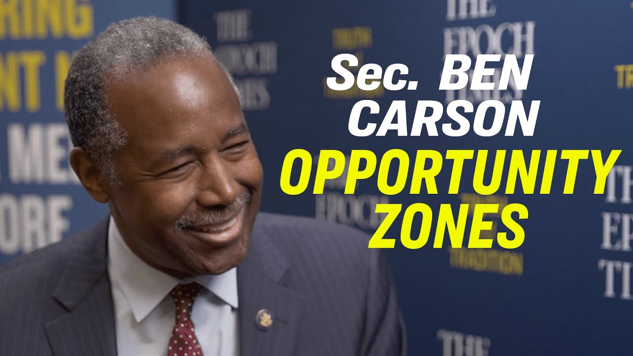 Epoch Times American Thought Leaders WCS: Sec Ben Carson On Affordable Housing, Opportunity Zones, a