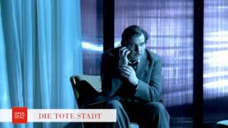 DIE TOTE STADT - Oper Graz