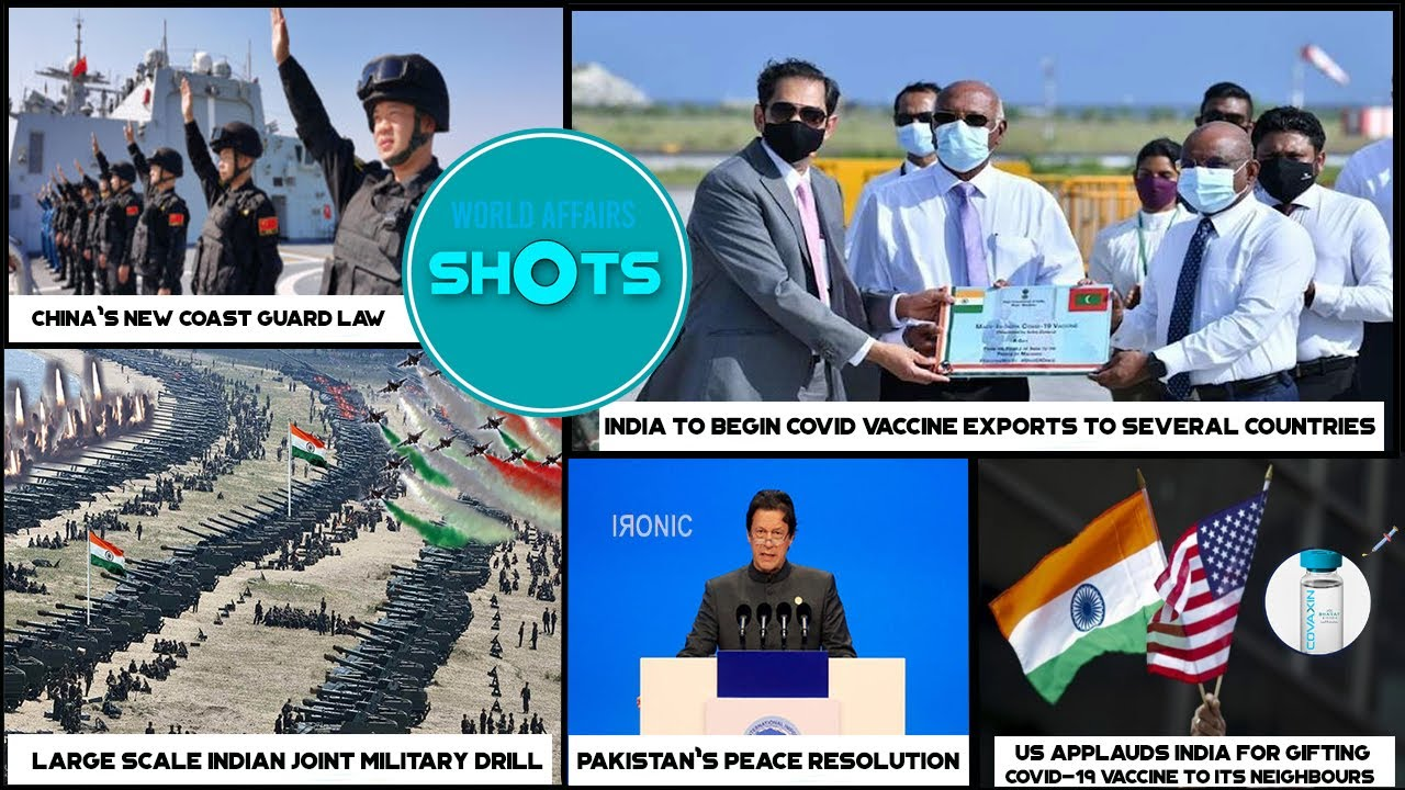 World Affairs Shots: china's coast guard law, Indian joint military drill, indian vaccine export