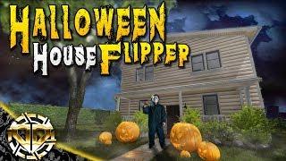 HALLOWEEN HOUSE FLIPPER : FLIPPING MICHAEL MYERS : House Flipper Gameplay :  Ep 18
