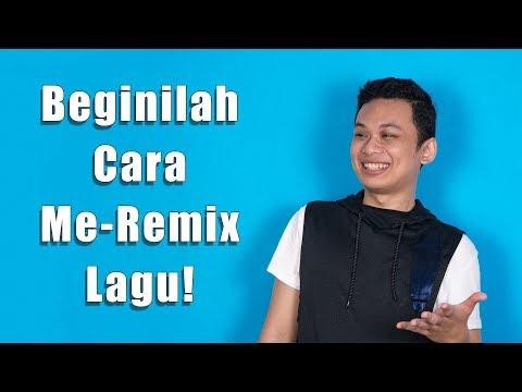 Apa Itu Remix? Bagaimana Cara Remix Lagu? [Tutorial Show #19]
