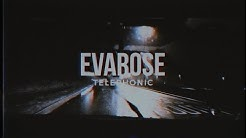 Evarose - 'Telephonic' Official Video