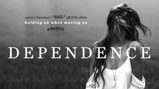 Dependence - Still.