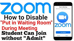 How to Disable Put in Waiting Room option on Zoom Meeting App During Meeting