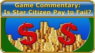 Is Star Citizen Pay-to-Fail?