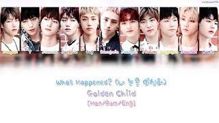 Golden Child  골든차일드  - What Happened  내 눈을 의심해  Lyrics  Han/rom/eng