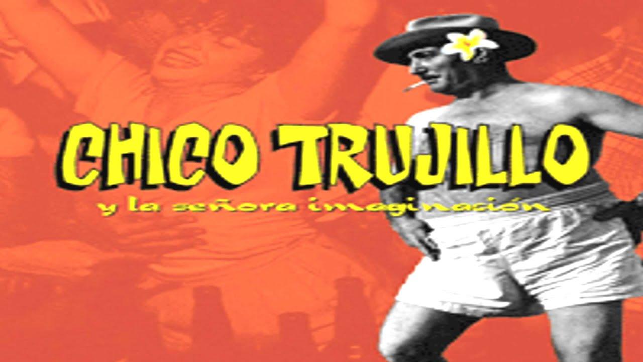 Chico Trujillo Y La Señora Imaginación Youtube