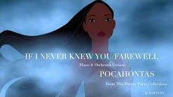 If I Never Knew You/Farewell (Piano & Orchestra Version) - Pocahontas - by Sam Yung