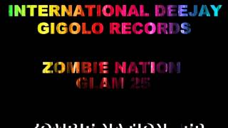 International Deejay Gigolo Records - Zombie Nation - Glam 25