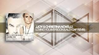 JJoy & Christina Novelli - Loving You (Iversoon & Alex Daf Remix)