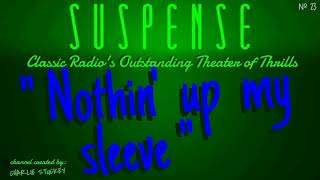 """""""Nothin' up my Sleeve"""" • GEORGE COULOURIS • Early Episode from SUSPENSE Radio"""