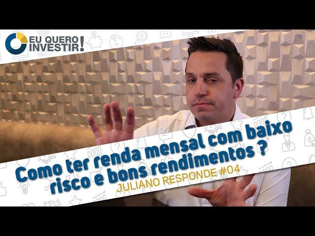 ⭐Renda mensal com baixo risco e bons rendimentos ?   ❔ Juliano Responde #04