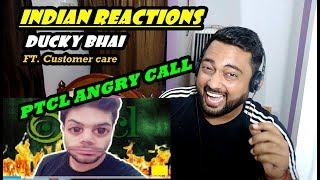 Indian Reacts to DUCKY BHAI | PTCL ANGRY CALL | Indian Reactions