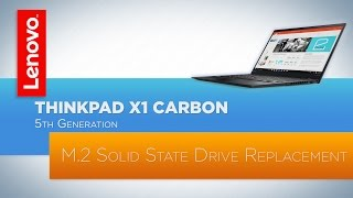ThinkPad X1 Carbon (5th and 6th Generation) Laptop - M.2 Solid State Drive Replacement