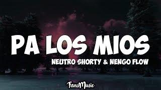 Neutro Shorty - Pa Los Mios (Letra/Lyrics) Ft. Ñengo Flow