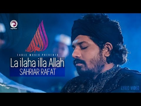 La Ilaha Illallah | Sahriar Rafat | Bangla Islamic Song