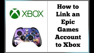 Easy Method  How To Link Epic Games Account To Xbox