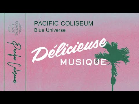 Pacific Coliseum - Blue Universe [Full Album]