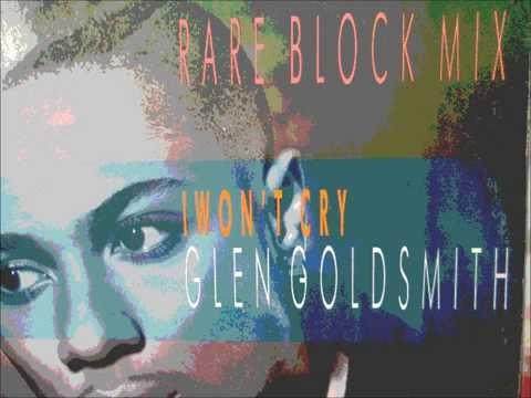Glen Goldsmith  - I wont cry. 1987 (Rare block mix)