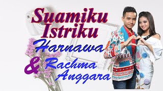 Harnawa Feat Rachma Anggara - Suamiku Istriku (Official Music Video)