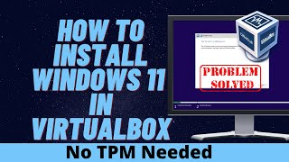 How to Install Winḋows 11 in VirtualBox