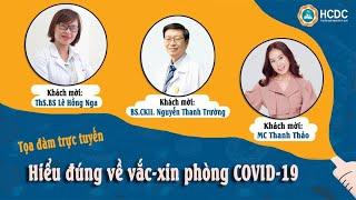 """Tọa đàm trực tuyến """"Hiểu đúng về vắc-xin phòng COVID-19"""""""