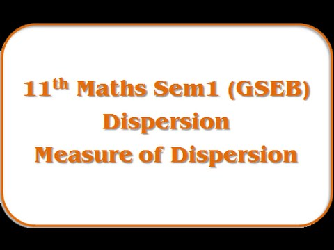 Measure of dispersion - 11th Mathematics Semester-1 Eng.Med (GSEB)