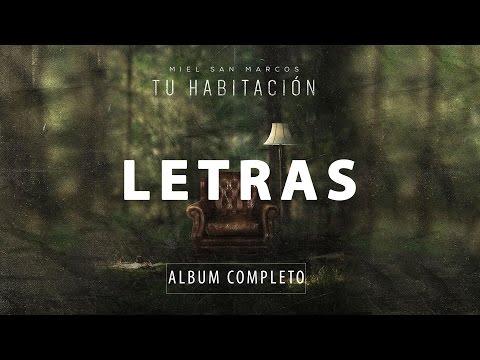 Tu Habitación Miel San Marcos Album Completo Con Letras/lyrics