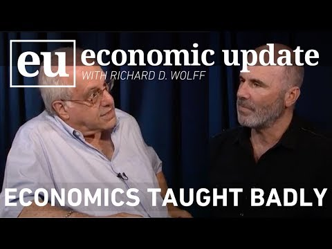 Economic Update:  Economics Taught Badly