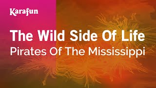 Karaoke The Wild Side Of Life - Pirates Of The Mississippi *