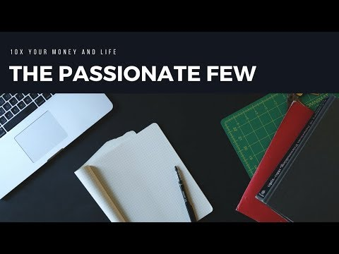 The Passionate Few. How to 10x your Money