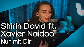 Shirin David ft. Xavier Naidoo - Nur mit Dir (Nicetya Cover)