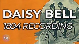 'Daisy Bell' - Original 1894 Phonograph Recording with Lyrics