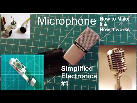 Simplified Electronics #1: Microphone (How it works& DIY Microphone)