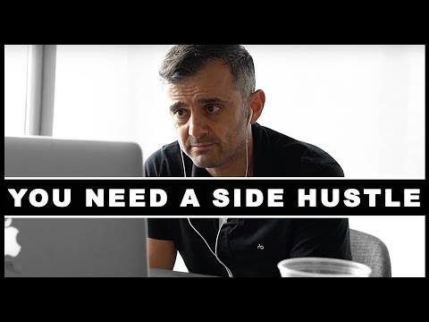 How A Side Hustle Can Change Your LIFE - Motivational Video | Gary Vaynerchuk