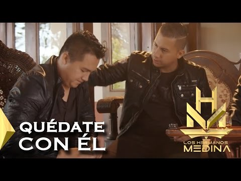 Los Hermanos Medina - Quedate Con el l VIDEO OFICIAL