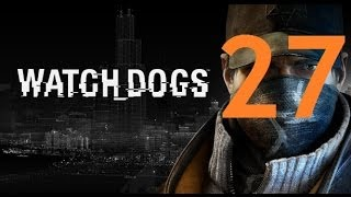 Watch Dogs - Gameplay Walkthrough Part 27: Unstoppable Force