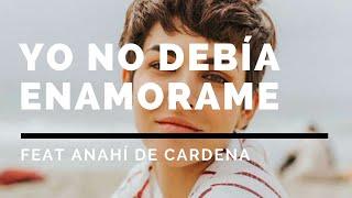 PABLO HEREDIA FEAT ANAHÍ DE CARDENAS-Yo no debía Enamorarme