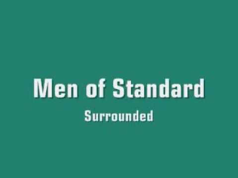 Men of Standard - Surrounded